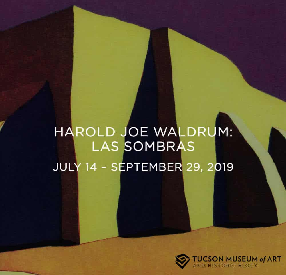Harold Joe Waldrum summer 2019 exhibition at the Tucson Museum of Art